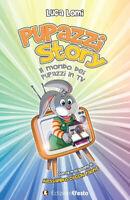 Pupazzi story. Il mondo dei pupazzi in TV - Lomi Luca