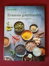 LIVRE DE RECETTES THERMOMIX NEUF EVASIONS GOURMANDES 65 RECETTES