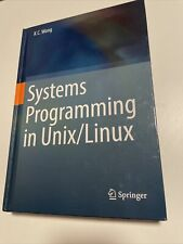 Systems Programming in Unix/Linux by K. C. Wang (2018, Hardcover)