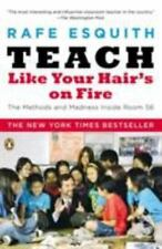 Teach Like Your Hair's on Fire: The Methods and Madness Inside Room 56, Rafe Esq