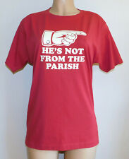 """New Hairy Baby Red T-Shirt """"He's Not From the Parish"""" 100% Organic Cotton M"""