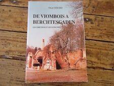 LORRAINE - DE  VIOMBOIS A BERCHTESGADEN LES CHRETIENS ET LES GENOCIDES WWII