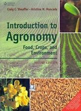 Introduction to Agronomy : Food, Crops, and Environment by Craig C. Sheaffer ...