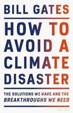 How to Avoid a Climate Disaster The Solutions We Have and the B... 9780241448304