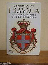 I Savoia - Novecento anni di una dinastia - Gianni Oliva - 1^ ED 1998 Mondadori