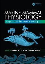 CRC Marine Biology: Marine Mammal Physiology : Requisites for Ocean Living...