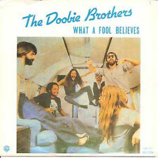 THE DOOBIE BROTHERS - What A Fool Believes (ps) 7""