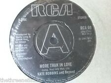 "VINYL 7"" SINGLE - MORE THAN IN LOVE - KATE ROBBINS - RCA69"