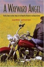 A Wayward Angel : The Full Story of the Hell's Angels By George Wethern