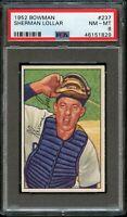 1952 Bowman BB Card #237 Sherm Lollar Chicago White Sox PSA NM-MT 8 !!!