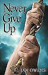 Never Give Up by Jan Owens (2008, Paperback)