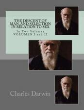 The Descent of Man, and Selection in Relation to Sex : In Two Volumes,...