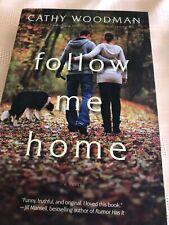 Follow Me Home : A Novel by Cathy Woodman (2015, Paperback)