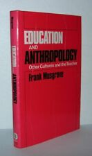 Frank Musgrove / Education And Anthropology Other Cultures 1st Edition 1982