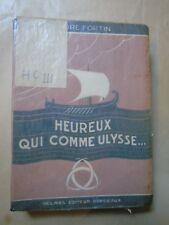 HEUREUX QUI COMME ULYSSE ... ANDRE FORTIN 1/10 HORS COM. DEDIC A EDITEUR DELMAS