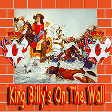 **KING BILLY'S ON THE WALL** -  *NEW* - LOYALIST/ULSTER/ORANGE CD