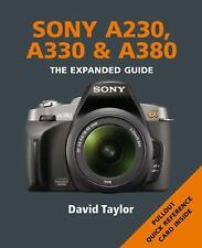 Sony A230, A330 & A380: Series: The Expanded Guide Series