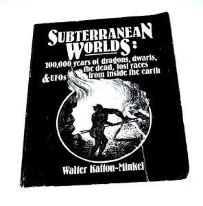 SUBTERRANEAN WORLDS: 100,000 YEARS-DRAGONS-DWARFS-DEAD-LOSt-UFO INSIDE EARTH-