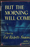 But the Morning Will Come by Cid Ricketts Sumner HC DJ