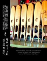 Making, Playing and Composing on the 10 Stringed Lyre Harp: Ancient Hebrew Diato