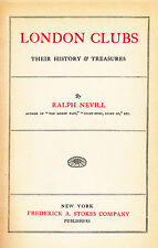 N75. Nevill - London Clubs: Their History & Treasures 1st US Edition [1911]