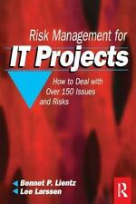 Risk Management for IT Projects by Bennet Lientz and Lee Larssen (2015,...