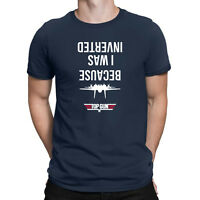 NEW Because I Was Inverted - Top*Gun Movie Cruise F14 Inspired T Shirt Tee