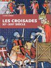 Les croisades XIe - XIIIe siècle, livre de C. Lebédel