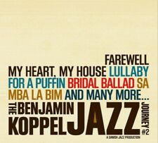 The Benjamin Koppel Jazz Journey #2 Farewell My Heart, My House CD NEW SEALED