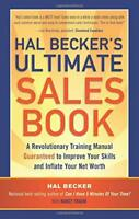 Hal Becker's Ultimate Sales Book: A Revolutionary Tra... by Hal Becker With Nanc