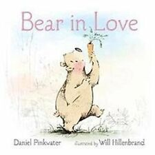 Bear in Love by Daniel M. Pinkwater c2012, Hardcover, NEW, Ships Free!