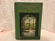 Pauline Murray / PLANNING AND PLANTING THE HOME GARDEN First Edition 1932