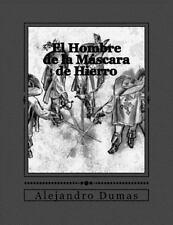 Las Novelas de D'Artagnan: El Hombre de la Máscara de Hierro by Alejandro...