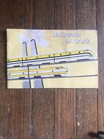 "1958 ""Railroads at Work"" Booklet A Picture Book of The American RailRoads"