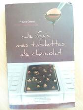 Je fais mes tablettes de chocolat  - Anne Deblois