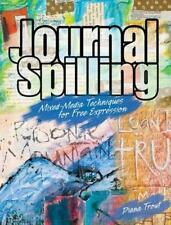 Journal Spilling : Mixed-Media Techniques for Free Expression by Diana Trout (20