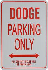 DODGE - PARKING ONLY SIGN