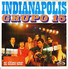 "7"" GRUPO 15 indianapolis / mi ultimo amor  45 SPAIN 1970 SINGLE"