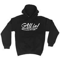 All In Poker Game Hand Play - HOODIE hoody funny birthday gift for him for her