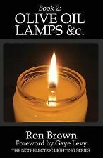 Book 2: Olive Oil Lamps &c. [The Non-Electric Lighting Series] [Volume 2] [ Brow