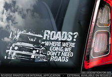 Land Rover Defender Etiqueta De La Ventana - 'carreteras? dónde nos dirigimos..' Coche Decal Sign