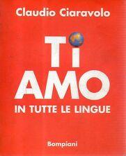 O10 Ti amo in tutte le lingue Claudio Ciaravolo Bompiani  1998
