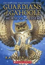 Guardians of Ga'Hoole: The Rise of a Legend 0 by Kathryn Lasky (2015, Hardcover)