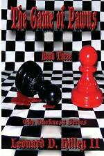 NEW The Game of Pawns: The Darkness Series by Leonard D. Hilley II