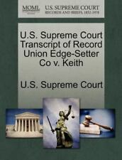 U.S. Supreme Court Transcript Of Record Union Edge-Setter Co V. Keith