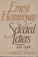 Ernest Hemingway : Selected Letters 1917-1961 by Hemingway, Ernest