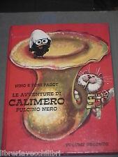 LE AVVENTURE DI CALIMERO PULCINO NERO Nino e Toni Pagot Bertello Libro Narrativa