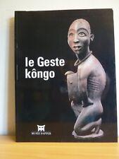 LE GESTE KÔNGO *  Musée Dapper * Paris, 2002 * Art Africain * GC