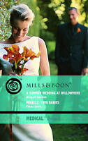 A Summer Wedding at Willowmere / Miracle: Twin Babies (Mills & Boon Medical), Lo