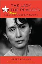 The Lady and the Peacock: The Life of Aung San Suu Kyi Peter Popham 2012 1st HC